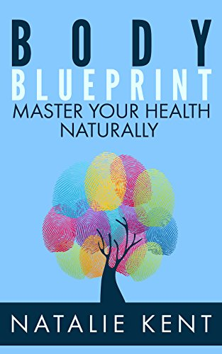 Body blueprint master your health naturally blueprint series book body blueprint master your health naturally blueprint series book 1 by kent malvernweather Gallery