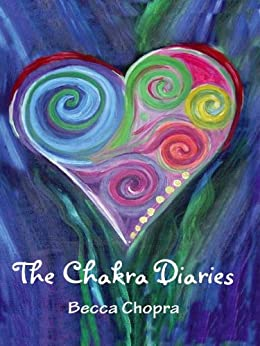 The Chakra Diaries by [Chopra, Becca]