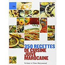 350 RECETTES DE CUISINE JUIVE MAROCAINE N.É.