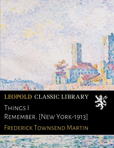 Read Online Things I Remember. [New York-1913] pdf