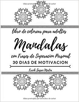 Libro De Colorear Para Adultos Mandalas Con Frases De