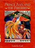 Prince Ivan and the Firebird, Laszlo Gal, 0920668984