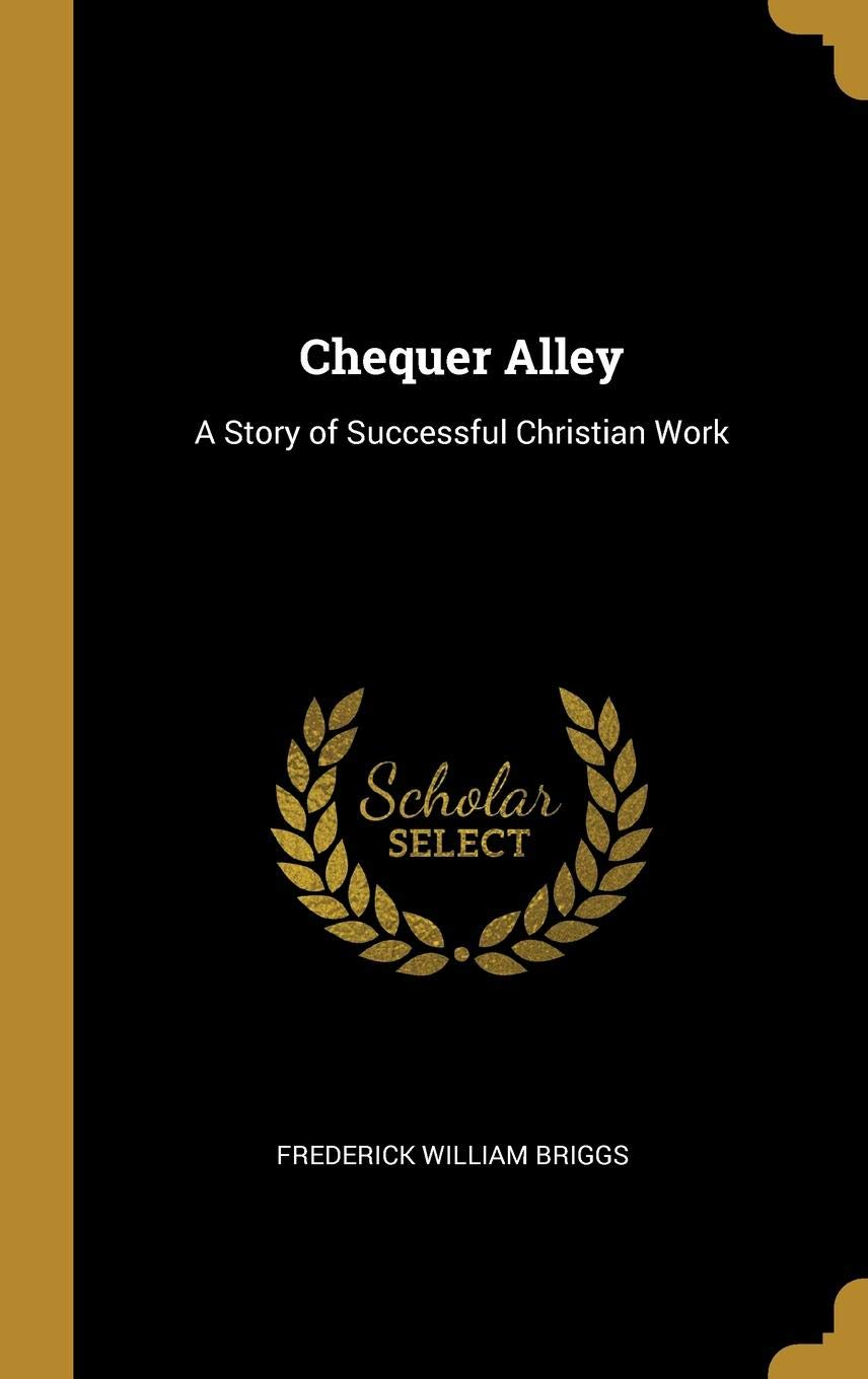 Chequer Alley: A Story of Successful Christian Work