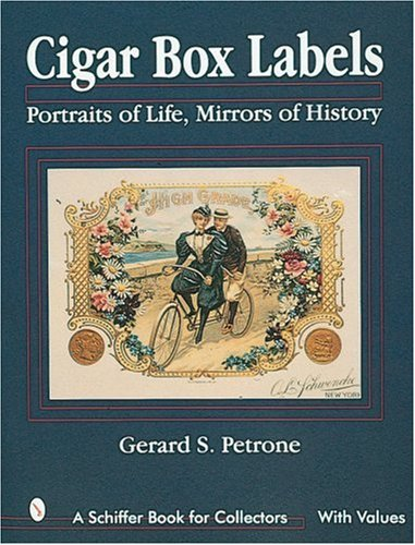 Cigar Box Labels: Portraits of Life, Mirrors of History (Schiffer Book for Collectors) - Portrait Label