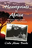 Heartprints of Africa: A Family's Story of Faith, Love, Adventure, and Turmoil (East Africa series) (Volume 1)
