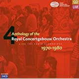 Anthology of the Royal Concertgebouw Orchestra, Vol. 4: Live, The Radio Recordings, 1970-1980 [Box Set]