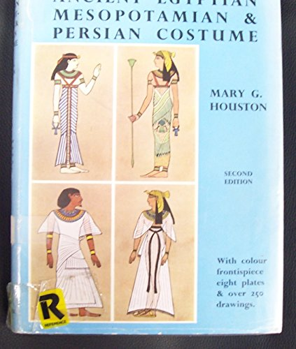 Ancient Egyptian, Mesopotamian & Persian costume and decoration (A technical history of costume, v.1)