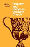 Property and Riches in the Early Church, Martin Hengel and John Bowden, 0334013291