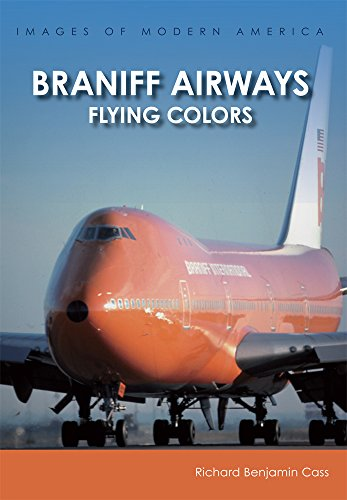 Braniff Airways:: Flying Colors (Images of Modern America) ()