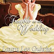 Trouble at the Wedding: Abandoned at the Altar Series #3 | Laura Lee Guhrke
