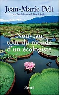 Nouveau tour du monde d'un écologiste, Pelt, Jean-Marie