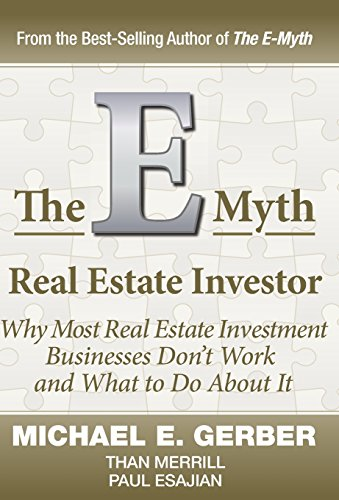 The E-Myth Real Estate Investor by Michael E. Gerber Companies