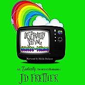 Desperately Seeking Sixty-Nine | J D Frettier