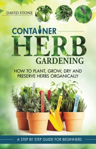 container-herb-gardening-how-to-plant-grow-dry-and-preserve-herbs-organically