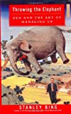 Throwing the Elephant, Stanley Bing, 0060188618