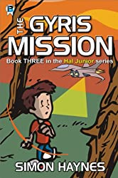 The Gyris Mission (Hal Junior Book 3)