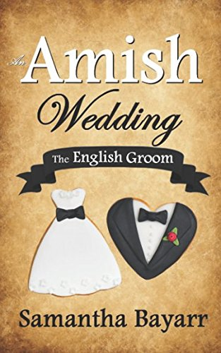 An Amish Wedding: The English Groom (Amish Bakery Series)