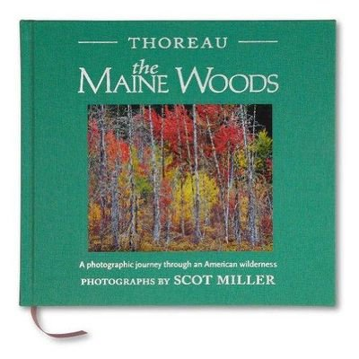 Thoreau, The Maine Woods: A Photographic Journey through an American Wilderness