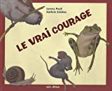 """Afficher """"Le vrai courage"""""""