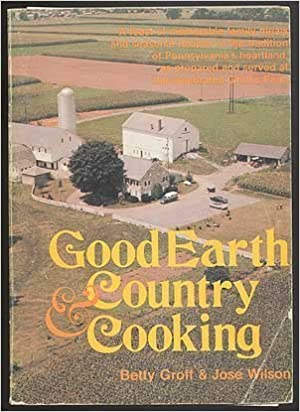 Good Earth and Country Cooking by Groff, Betty, Wilson, Jose (1974)