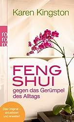 Feng Shui gegen das Gerümpel des Alltags: Richtig ausmisten. Gerümpelfrei bleiben