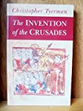 The Invention of the Crusades, Tyerman, Christopher, 0802081851
