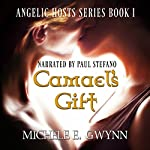 Camael's Gift: Angelic Hosts Series, Book 1 | Michele E. Gwynn