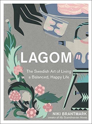 Lagom: The Swedish Art of Living a Balanced, Happy Life pdf