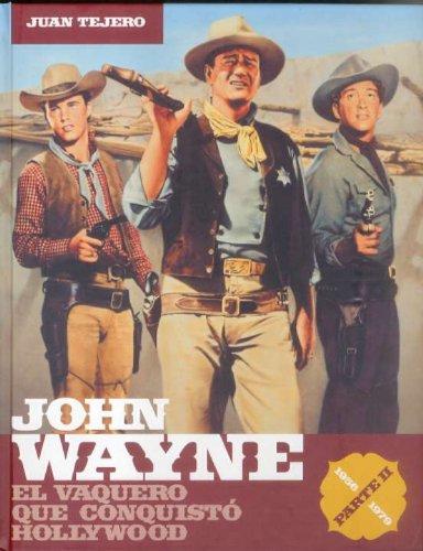 John Wayne: El Vaquero Que Conquisto Hollywood/ the Cowboy Who Conquered Hollywood (Spanish Edition) PDF
