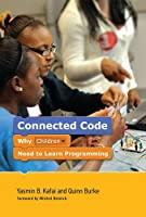 Connected Code: Why Children Need to Learn Programming Front Cover