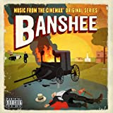 Banshee [Explicit] (Music From The Cinemax Original Series)