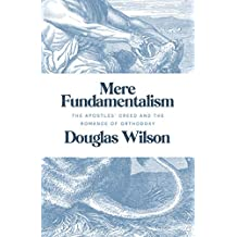Mere Fundamentalism: The Apostles' Creed and the Romance of Orthodoxy