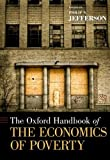 The Oxford Handbook of the Economics of Poverty, Jefferson, Philip N., 0195393783