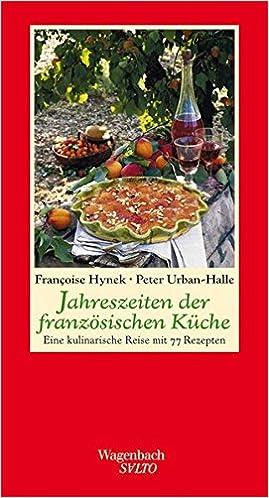 Jahreszeiten Der Franzosischen Kuche Eine Kulinarische Reise Mit