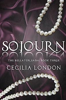 Sojourn (The Bellator Saga Book 3) by [London, Cecilia]