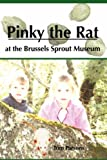 Pinky the Rat at the Brussels Sprout Museum, Tom Parsons, 1430315385