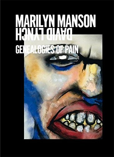 Marilyn Manson and David Lynch - Genealogies of Pain