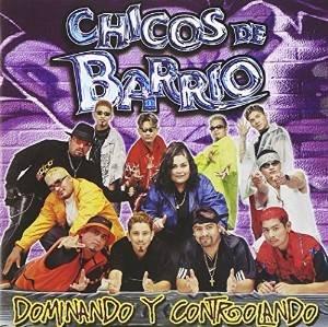 Chicos De Barrio - Dominando Y Controlando - Amazon.com Music
