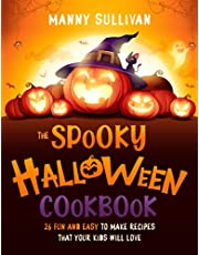 The Spooky Halloween Cookbook: 26 Fun and easy to make recipes that your kids will love