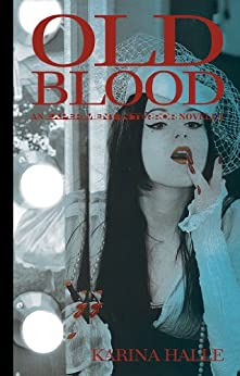 Old Blood - A Novella (Experiment in Terror #5.5) by [Halle, Karina]