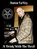 Anton LaVey - A Drink With The Devil
