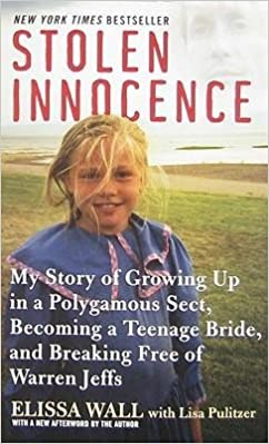 Download Stolen Innocence My Story Of Growing Up In A Polygamous Sect Becoming A Teenage Bride And Breaking Free Of Warren Jeffs By Elissa Wall