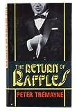 The Return of Raffles, Peter Tremayne, 0727841408