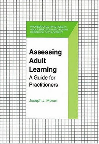 Assessing Adult Learning: A Guide for Practitioners (Professional Practices in Adult Education and Human Resource Development Series)