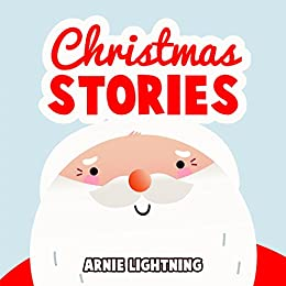christmas stories christmas bedtime stories for kids and christmas jokes by lightning arnie - Christmas Bedtime Stories