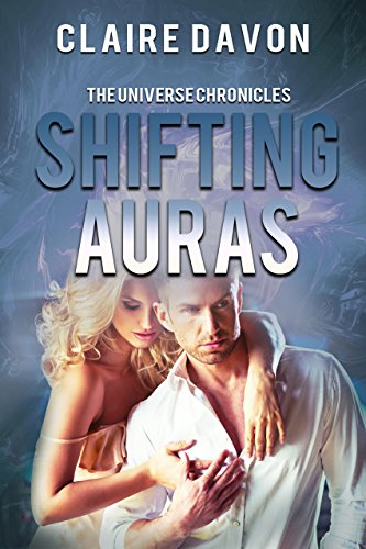 Shifting Auras (The Universe Chronicles Book 1)