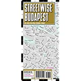 Streetwise Budapest Map - Laminated City Center Street Map of Budapest, Hungary - Folding pocket size travel map with metro map