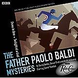 The Father Paolo Baldi Mysteries: Three in One & Twilight of a God (BBC Radio Crimes)