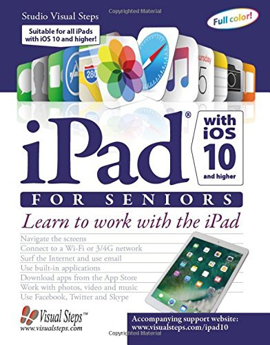 Price comparison product image iPad with iOS 10 and Higher for Seniors: Learn to work with the iPad (Computer Books for Seniors series)