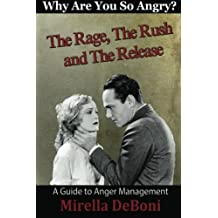 Why are you so Angry?: The Rage, The Rush & The Release